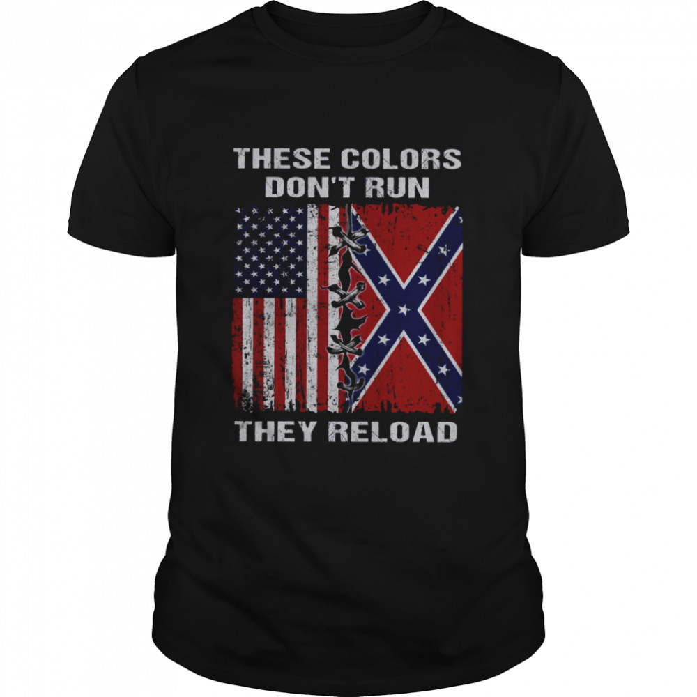 These Colors Don't Run They Reload Shirt