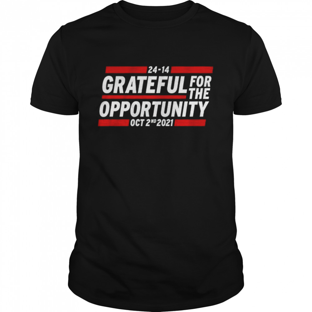 24 14 Grateful For The Opportunity Oct 2Nd 2021 Shirt
