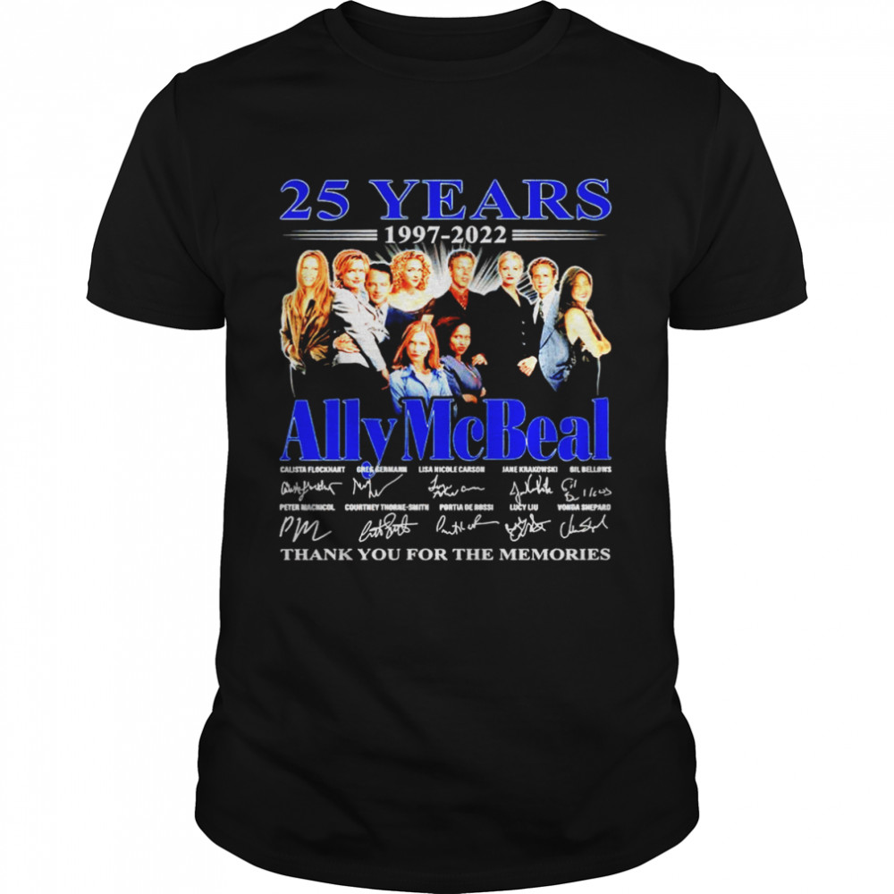 25 Years 1997 2022 Ally Mcbeal Signatures Thank You For The Memories Shirt