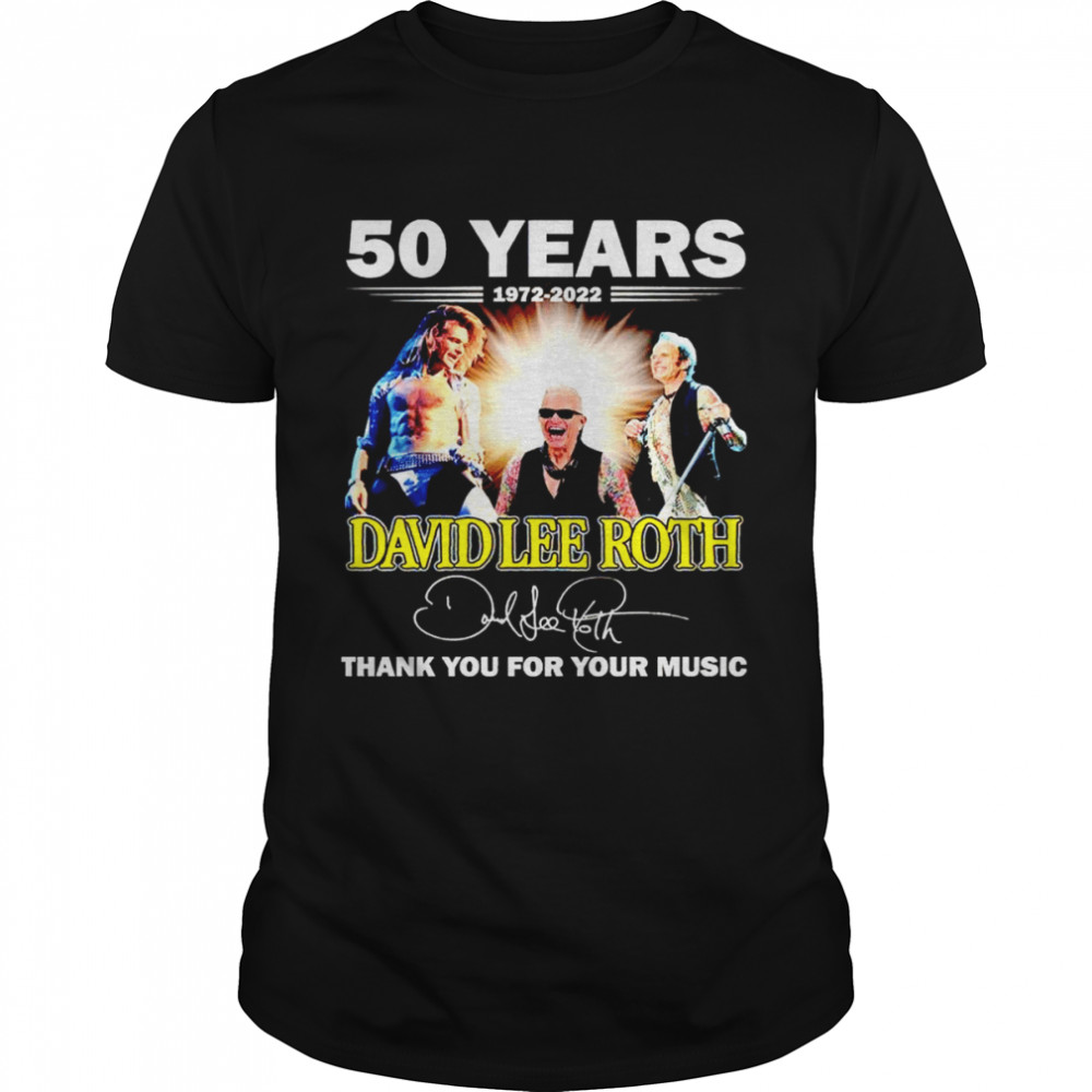 50 Years 1972 2022 David Lee Roth Signature Thank You For Your Music Shirt