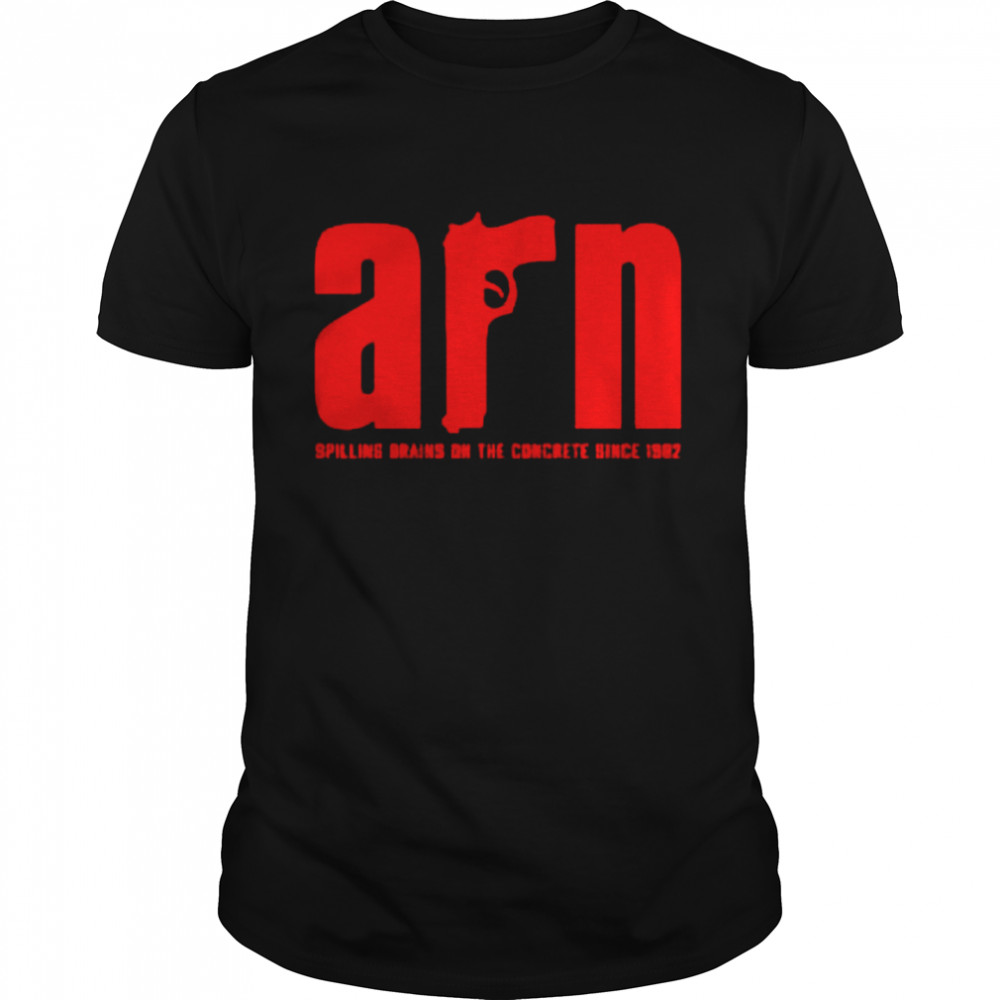 Awesome Arn Spilling Brains On The Concrete Since 1962 Shirt