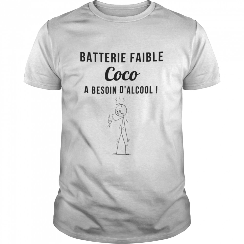 Batterie Faible Coco A Besoin Dalcool Shirt