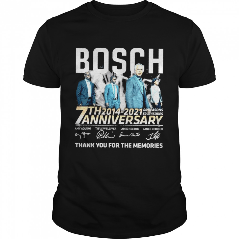 Bosch 7Th 2014 2021 Anniversary Thank You For The Memories Shirt