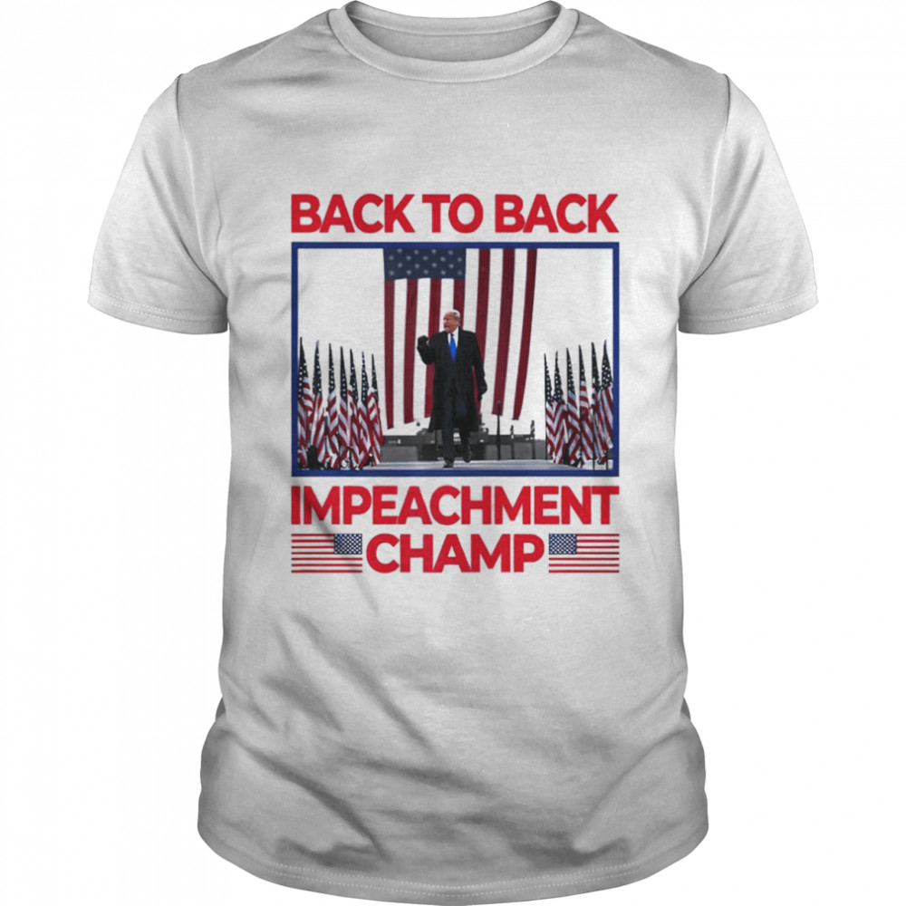 Donald Trump Back To Back Impeachment Champ American Flag Shirt