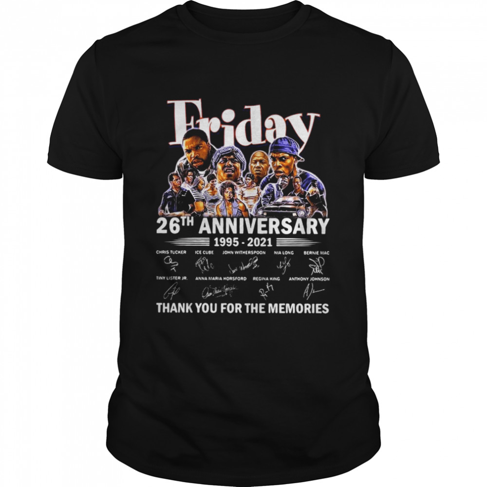 Friday 26Th Anniversary 1995-2021 Thank You For The Memories Signatures Shirt