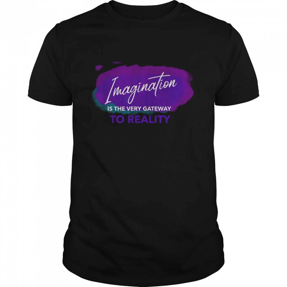 Imagination Is The Very Gateway To Reality Neville Goddard Shirt