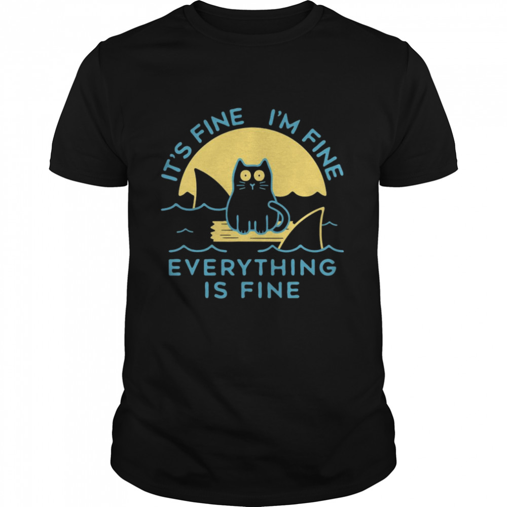 It's Fine I'm Fine Everything Is Fine Cat Funny 2021 Shirt