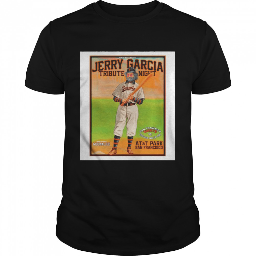 Jerry Garcia Tribute Night San Francisco Giants Vs Chicago White Sox At And T Park San Francisco Shirt