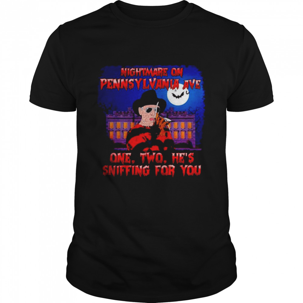 Nightmare On Pennsylvania Ave One Two He's Sniffing For You Freddy Krueger Shirt