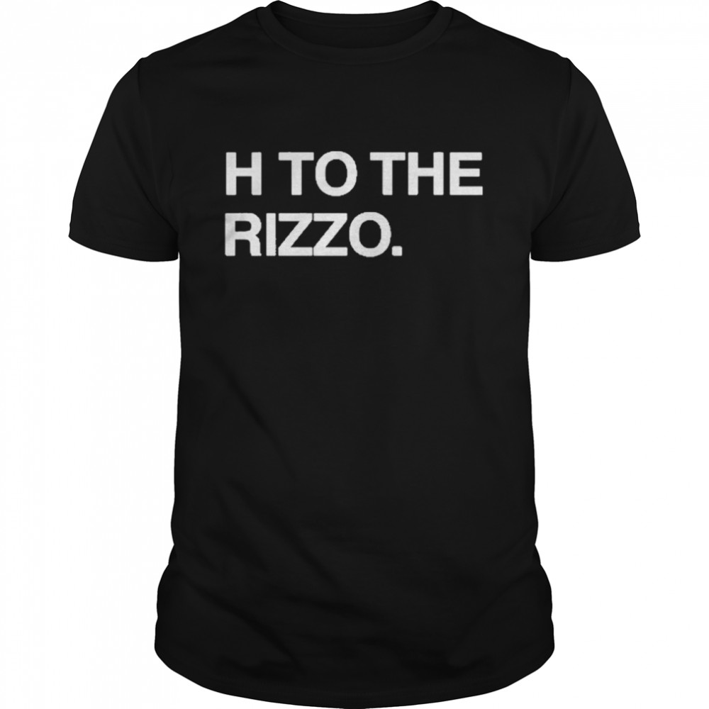 Obvious H To The Rizzo Shirt