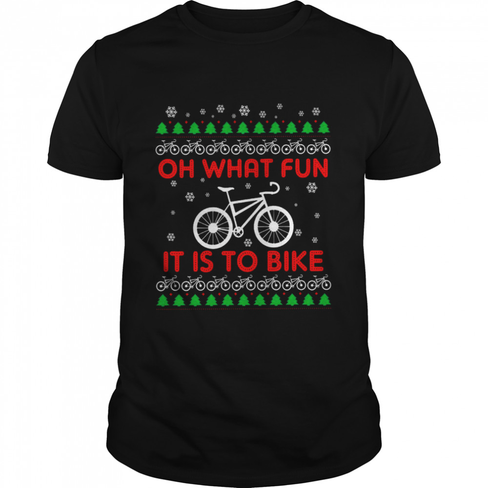 Oh What Fun It Is To Bike Shirt