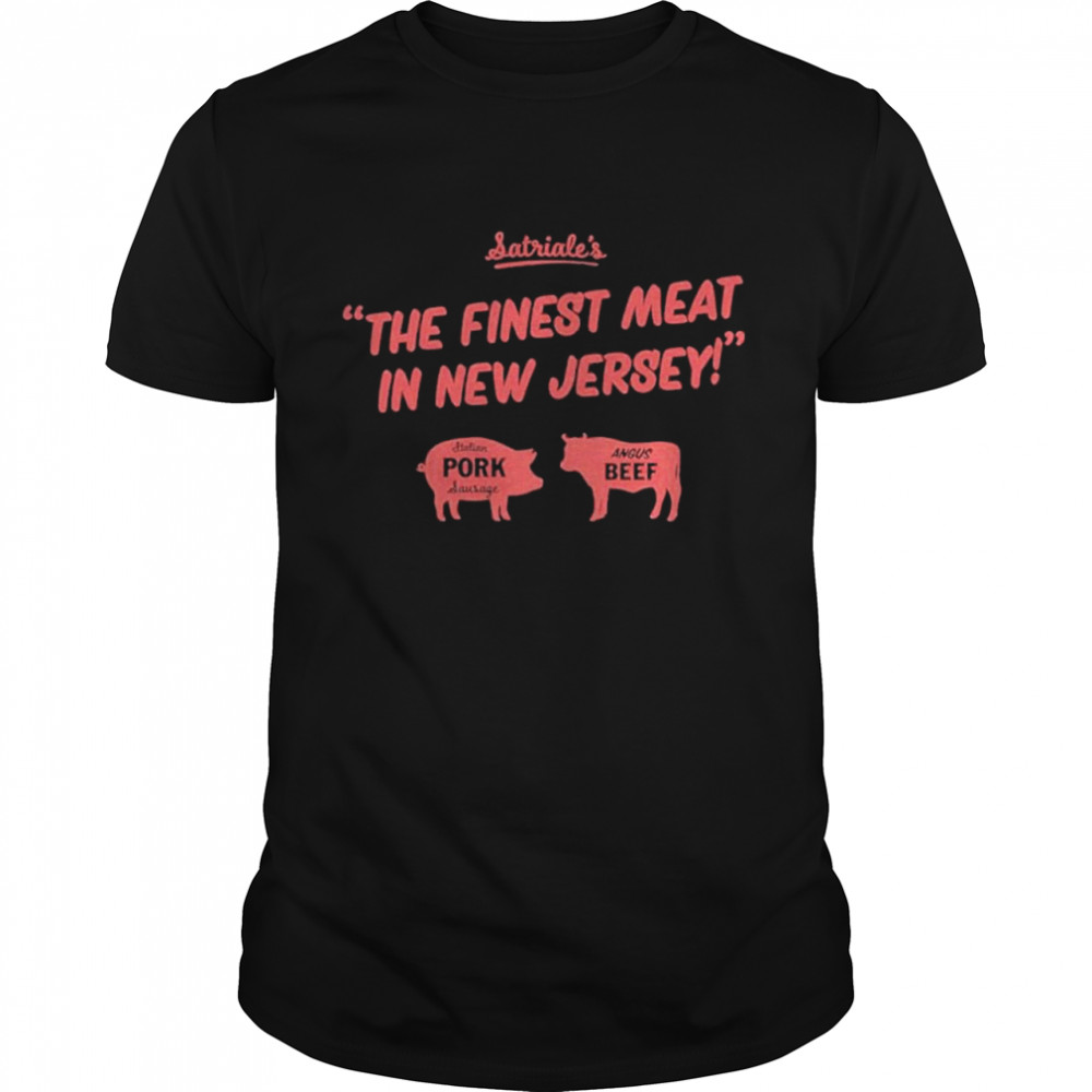 Satriales The Finest Meat In New Jersey Satriales Pork Shirt