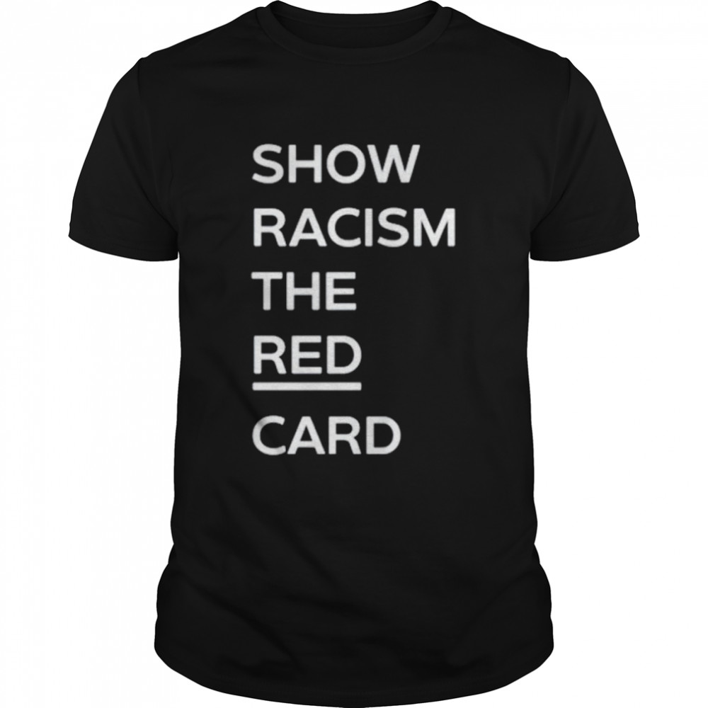 Show Racism The Red Card Shirt