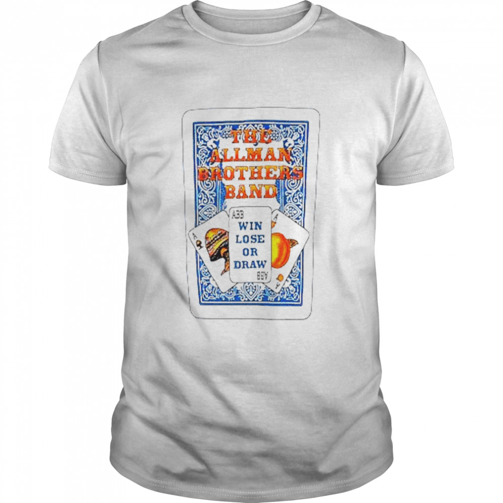 The Allman Brothers Band Win Lose Or Draw Shirt