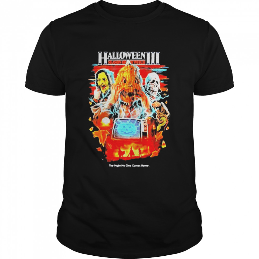 The Night No One Comes Home Halloween Iii Season Of The Witch Shirt