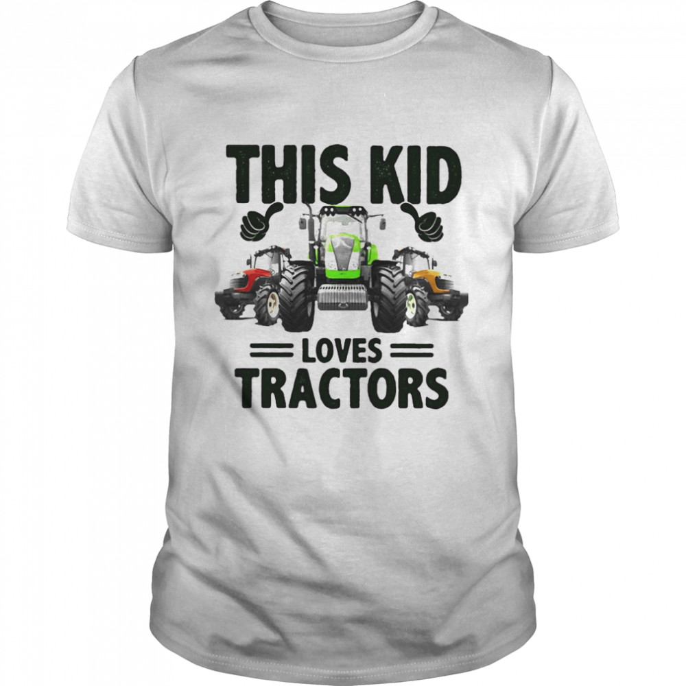 This Kid Loves Tractors Shirt