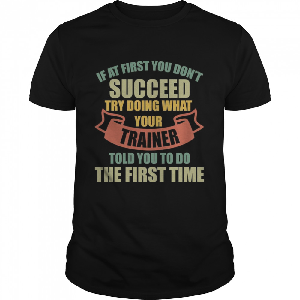 Trainer  For A Trainer Shirt
