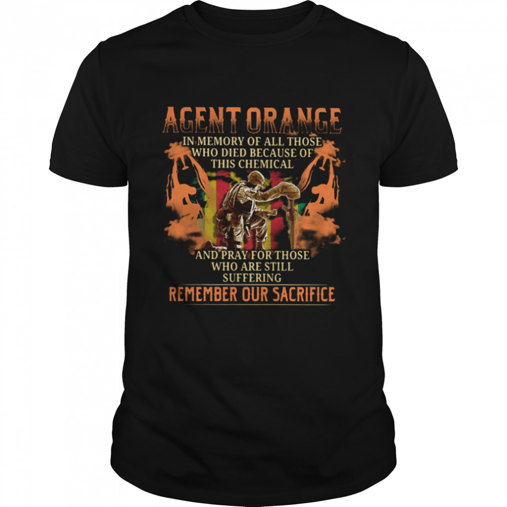 Agent Orange In Memory Of All Those Who Died Because Of This Chemical Shirt