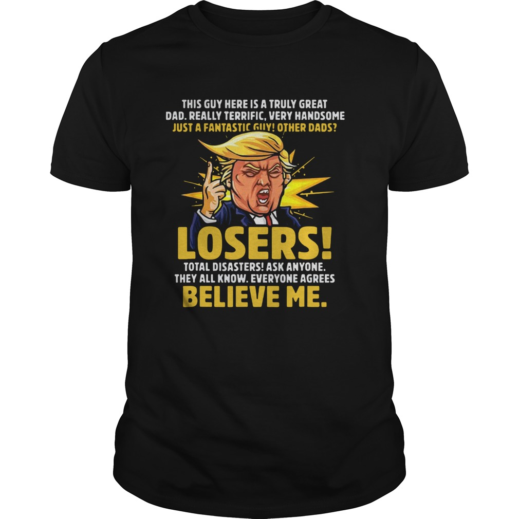 Truly Great Dad Funny Trump Speech Father's Day Shirt